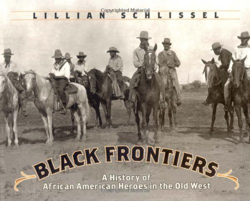 Black Frontiers : A History of African American Heroes in the Old West
