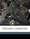 Oeuvres Complètes, M. 1747-1791 Berquin and M 1747-1791 Berquin, 114949834X