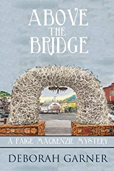 Above the Bridge by [Garner, Deborah]