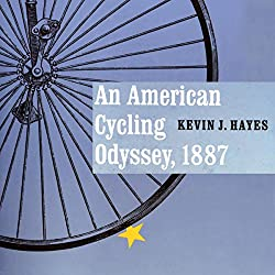 An American Cycling Odyssey, 1887