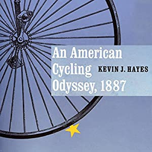 An American Cycling Odyssey, 1887 Audiobook