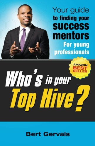 Who's In Your Top Hive?, Your Guide To Finding Your Success Mentors ebook