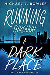Running Through A Dark Place (The Lance Chronicles) (Volume 2)