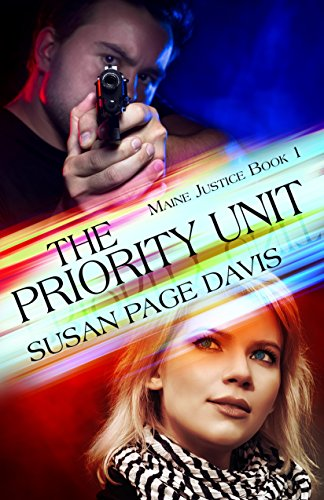 The Priority Unit (Maine Justice Book 1) by [Davis, Susan Page]