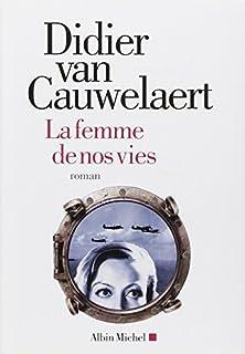 La femme de nos vies, Van Cauwelaert, Didier