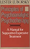 img - for Principles Of Psychoanalytic Psychotherapy: A Manual For Supportive-expressive Treatment by Lester Luborsky (2000-12-01) book / textbook / text book