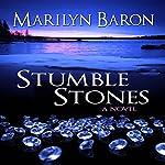 Stumble Stones: A Novel | Marilyn Baron