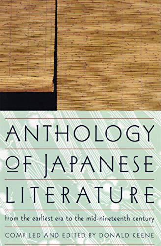 (Anthology of Japanese Literature: From the Earliest Era to the Mid-Nineteenth Century (UNESCO Collection of Representative Works:)