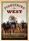 Pioneering the West, Howard Egan, 1599550407