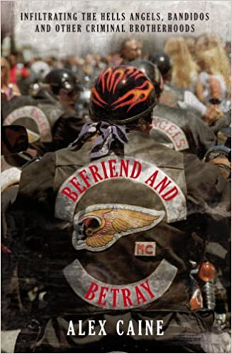 Amazon fr - Befriend and Betray: Infiltrating the Hells Angels