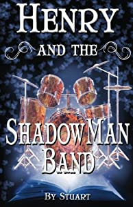 Henry and the ShadowMan Band (A Suborediom Novel) (Volume 2)