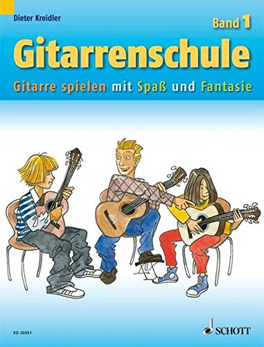 Gitarrenschule: Gitarre spielen mit Spaß und Fantasie - Neufassung. Band 1. Gitarre. (Kreidler Gitarrenschule)