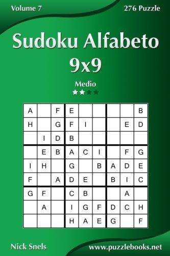 Sudoku Alfabeto 9x9 - Medio - Volume 7 - 276 Puzzle (Italian Edition) PDF