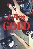 I Am Gold, Bill James, 0881509515