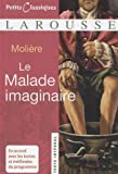 Le Malade Imaginaire (Petits Classiques Larousse Texte Integral) (French Edition) LAROUSSE Edition by Moliere published by Editions Larousse (FR) (2007)