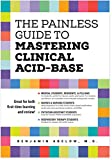 The Painless Guide to Mastering Clinical Acid-Base