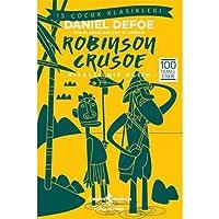 Robinson Crusoe (Kısaltılmış Metin): İş Çocuk Klasikleri 100 Temel Eser