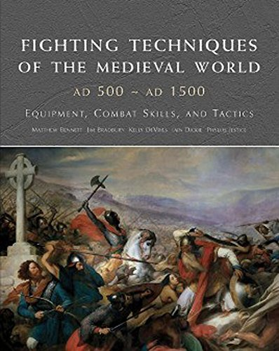 Fighting Techniques of the Medieval World AD 500 - AD 1500: Equipment, Combat Skills and Tactics