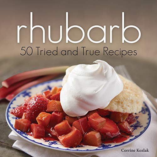 Rhubarb: 50 Tried and True Recipes (Nature's Favorite Foods Cookbooks) by Corrine Kozlak