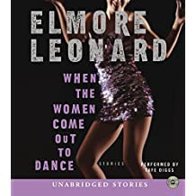 When The Women Come Out To Dance Cd Unabridged: Stories