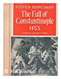 Fall of Constantinople, Runciman, Steven, 0521061652