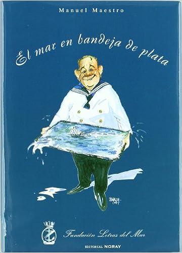 Mar En Bandeja De Plata, El: Manuel Maestro López: 9788474861785: Amazon.com: Books