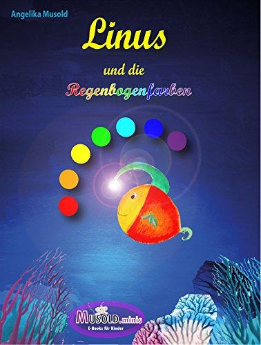 Linus Und Die Regenbogenfarben Ein Buntes Bilderbuch Fur Die
