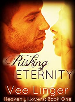 Risking Eternity (Heavenly Lovers Book 1) (English Edition) por [Linger, Vee, Linger, Voirey]