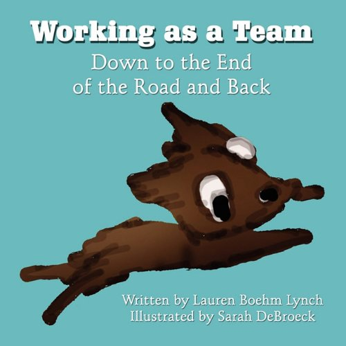 Read Online Working as a Team: Down to the End of the Road and Back pdf epub