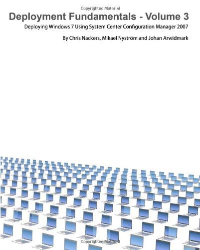 Deployment Fundamentals, Vol. 3: Deploying Windows 7 Using System Center Configuration Manager 2007 ePub fb2 ebook