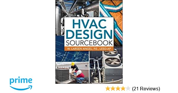 Hvac design sourcebook w larsen angel 9780071753036 amazon hvac design sourcebook w larsen angel 9780071753036 amazon books fandeluxe Gallery