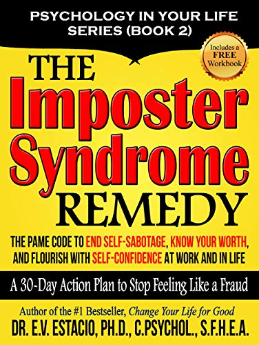 The Imposter Syndrome Remedy: A 30-day Action Plan to Stop Feeling Like a Fraud: The PAME Code to end self sabotage, know your worth, and flourish with ... in life (Psychology in your life Book 2)