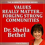 Values Really Matter...Forging Strong Communities: The 30-Minute 'New Breed of Leader' Success Series | Sheila Murray Bethel