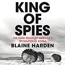 King of Spies Audiobook by Blaine Harden Narrated by Mark Bramhall