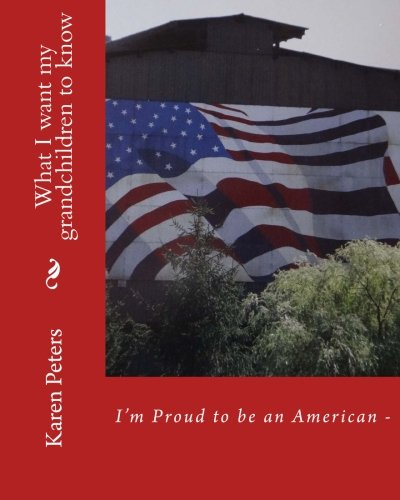 I'm Proud to be an American II: What I want my grandchildren to know pdf