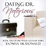 Dating Dr. Notorious  | Donna McDonald