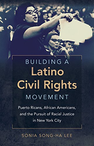 Search : Building a Latino Civil Rights Movement: Puerto Ricans, African Americans, and the Pursuit of Racial Justice in New York City (Justice, Power, and Politics)