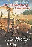 Die Entdeckung Amerikas: Von Kolumbus bis Alexander von Humboldt