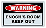 Novelty Warning Sign: Enoch's Room Keep Out - For