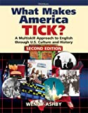 What Makes America Tick? Second Edition : A Multiskill Approach to English Through U. S. Culture and History, Ashby, Wendy, 0472034944