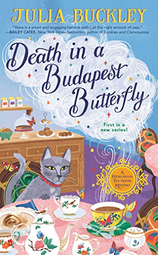 Death in a Budapest Butterfly (A HUNGARIAN TEA HOUSE MYSTERY Book 1)