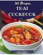 Thai Cookbook 365: Tasting Thai Cuisine Right In Your Little Kitchen! [Book 1]