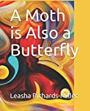 A Moth is Also a Butterfly (Out of the cocoon)