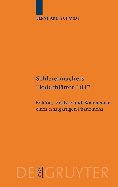 Schleiermachers Liederblätter 1817: Edition, Analyse und Kommentar ...