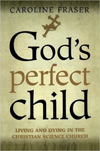 God's Perfect Child: Living and Dying in the Christian