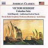 Victor Herbert: Columbus Suite/ Irish Rhapsody/ Auditorium Festival March