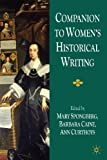 img - for Companion to Women's Historical Writing by Spongberg Mary Curthoys Ann Caine Barbara (2009-12-15) Paperback book / textbook / text book