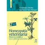 Homeopatía Veterinaria: Materia médica. Casos clínicos y comentarios. (Spanish Edition)