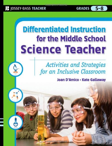 Differentiated Instruction for the Middle School Science Teacher: Activities and Strategies for an Inclusive Classroom (Spa Mart Wal)