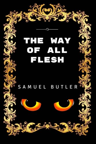 Read Online The Way of All Flesh: By Samuel Butler - Illustrated pdf epub